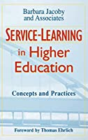 Service-Learning in Higher Education: Concepts and Practices (Jossey Bass Higher & Adult Education Series)