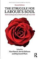 The Struggle for Labour's Soul (Routledge Studies in British Politics)