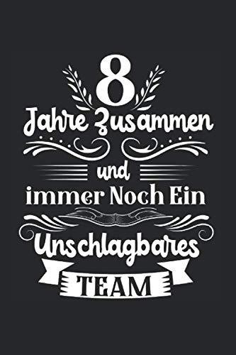 8 Jahre Zusammen Und Immer Noch Ein Unschlagbares Team: Blechhochzeit & 8.Hochzeitstag Notizbuch 6'x9' Paar Geschenk für Ehe & 8 Jahre