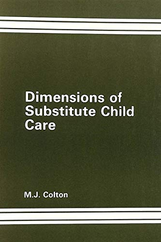 Dimensions of Substitute Child Care: Comparative Study of Foster and Residential Care Practice