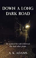 Down a Long Dark Road: He Wanted His Wife Followed. She Had Other Plans.