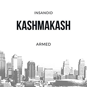 Kashmakash (feat. Armed)