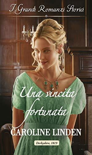 Una vincita fortunata: I Grandi Romanzi Storici (Scandali e scommesse Vol. 3)