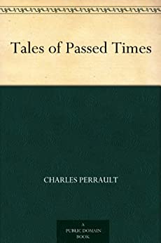 Tales of Passed Times (English Edition) par [Charles Perrault, Charles Robinson]