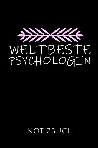 WELTBESTE PSYCHOLOGIN NOTIZBUCH: Geschenkidee für Psychologiestudentinnen und Psychologinnen   Notizbuch mit 110 linierten Seiten   Format 6x9 DIN A5 ... Autorennamen für mehr Designs zu diesem Thema