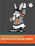 Development and Deployment of Multiplayer Online Games, Vol. I: GDD, Authoritative Servers, Communications (Development and Deployment of Multiplayer Games, Band 1)