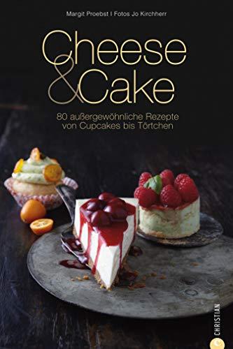 Cheese & Cake: 80 außergewöhnliche Rezepte von Cupcake bis Törtchen. Jetzt schlüpft der Klassiker in neue Gewänder. Das Backbuch Cheese & Cake tischt Käsekuchen raffiniert neu auf. (Cook & Style)