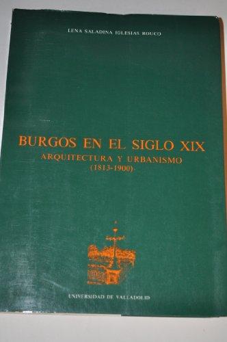Burgos en el Siglo XIX. Arquitectura y Urbanismo (1813-1900