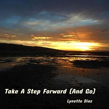 Take a Step Forward (And Go)