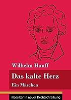 Das kalte Herz: Ein Maerchen (Band 147, Klassiker in neuer Rechtschreibung)