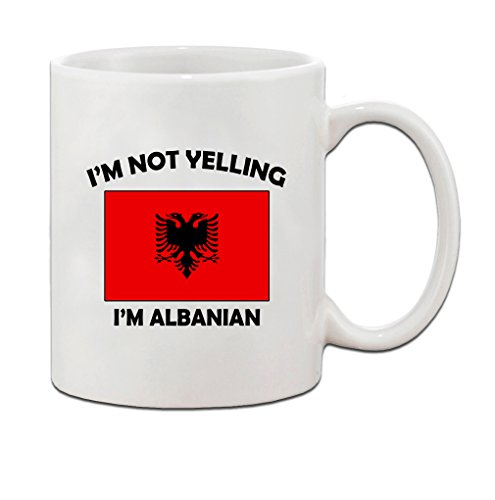 I'M Not Yelling I Am Albanian Albania Albanians Ceramic Coffee Tea Mug Cup Holiday Christmas Hanukkah Gift For Men & Women