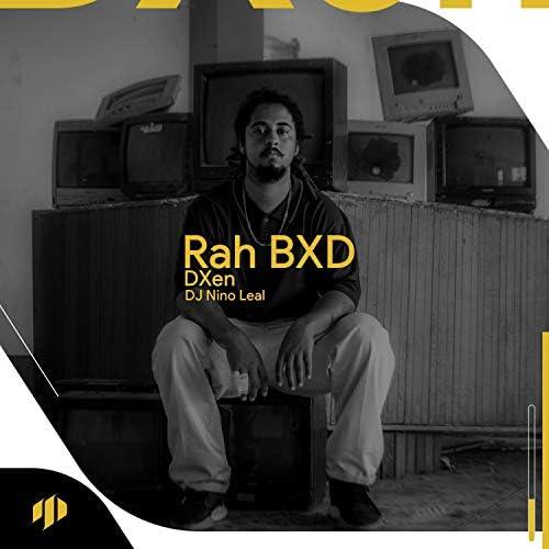 DXen, Rah BXD, Lxkxs & Dj Nino Leal
