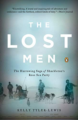 The Lost Men: The Harrowing Saga of Shackleton's Ross Sea Party (English Edition)