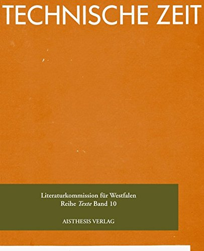 Technische Zeit: Dichtungen (Veröffentlichungen der Literaturkommission für Westfalen)