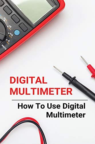 Digital Multimeter: How To Use Digital Multimeter: Best Digital Multimeter