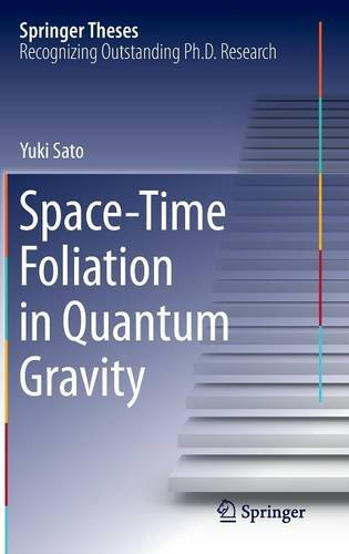 Space-Time Foliation in Quantum Gravity (Springer Theses)