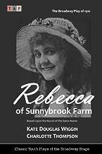 Rebecca of Sunnybrook Farm: The Broadway Play of 1910