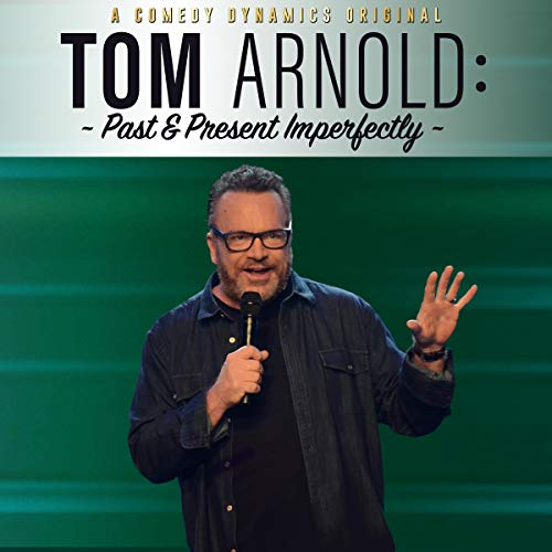 Couverture de Tom Arnold: Past & Present Imperfectly
