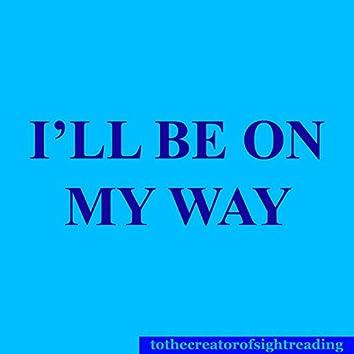 I'll Be on My Way