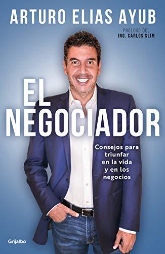 El negociador: Consejos para triunfar en la vida y en los negocios (Spanish Edition)