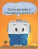 Aprendizagem Automática: Como aprende a Inteligência Artificial