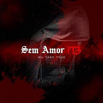 Sem Amor, Pt. 3