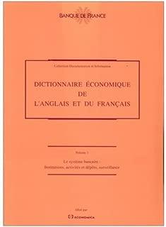 French and English Dictionary of Economics: The Banking System: Dictionnaire Economique de l'Anglais et du Francais: Le Systeme Bancaire