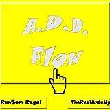 A.D.D. Flow [Explicit]
