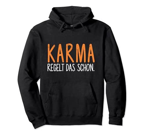 Karma regelt das schon   Karma Pullover Hoodie