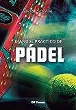 Manual práctico de pádel (Spanish Edition)