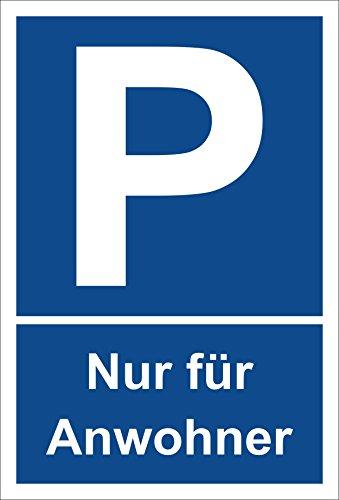 Schild –Nur für Anwohner – Parkplatzschild Parken – 15x20cm, 30x20cm und 45x30cm – Bohrlöcher Aufkleber Hartschaum Aluverbund -S00270