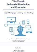 The Fourth Industrial Revolution and Education: Digital Language Learning and Teaching
