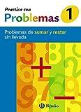 1 Practica con problemas de sumar y restar sin llevada (Castellano - Material Complementario - Practica Con Problemas) - 9788421656907