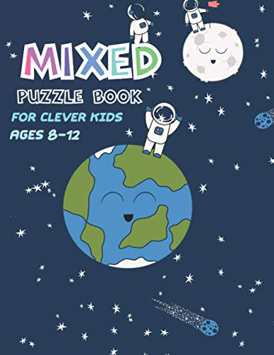 Mixed Puzzle Book for Clever Kids Ages 8-12: kids Activity book - Maths,...