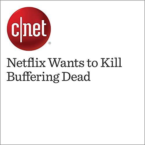 Netflix Wants to Kill Buffering Dead  audiobook cover art