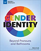 Gender Identity: Beyond Pronouns and Bathrooms (Inquire & Investigate)