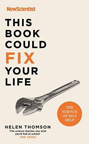 Compare Textbook Prices for This Book Could Fix Your Life: The Science of Self Help  ISBN 9781529311365 by New Scientist, New Scientist,Thomson, Helen