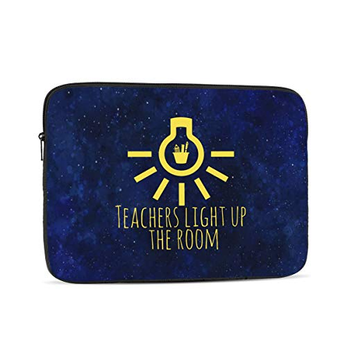 Laptop Sleeve Teachers Light up The Room Tablet Bag 10 Inch, 12 Inch, 13 Inch, 15 Inch, 17 Inch