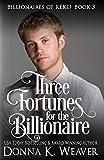 Three Fortunes for the Billionaire (Billionaires of REKD, Band 3)