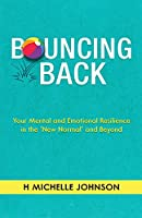 Bouncing Back: Your Mental and Emotional Resilience in the New Normal and Beyond