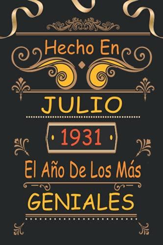 Hecho En Julio 1931 El Año De Los Más Geniales: 90 Años Cumpleaños Regalo Para Hombre, Mujer - Regalo Divertido Cuaderno