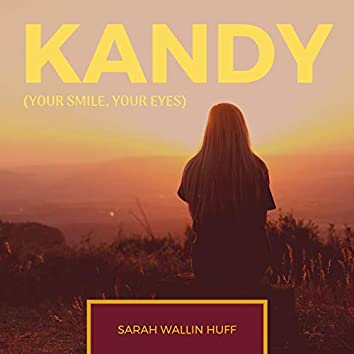 Kandy (Your Smile, Your Eyes) [Earth-Child Edition]