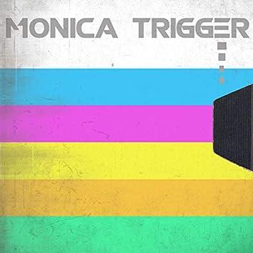 Monica Trigger