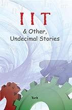 IIT & Other, Undecimal Stories