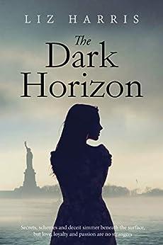 The Dark Horizon: A sweeping saga set between the wars (The Linford Series Book 1) by [Liz Harris]