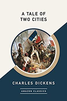 A Tale of Two Cities (AmazonClassics Edition) (English Edition) por [Charles Dickens]