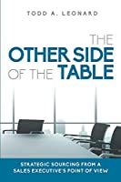 The Other Side of the Table: Strategic Sourcing from a Sales Executive's Point of View