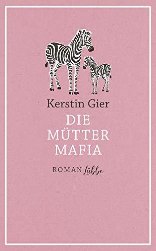 Die Mütter-Mafia: Roman
