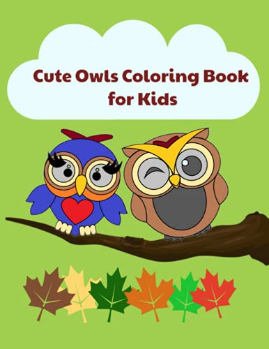 Cute Owls Coloring Book for Kids: Ages 4 to 8 Years Old