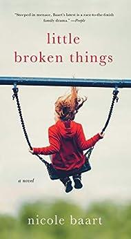 Little Broken Things: A Novel by [Nicole Baart]